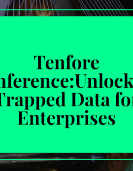 Tenfore Conference:Unlocking Trapped Data for Enterprises